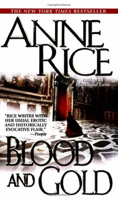 Bestseller Books Online Blood and Gold (Vampire Chronicles) Anne Rice $7.99  - http://www.ebooknetworking.net/books_detail-0345409329.html