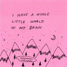 Eu tenho um mundo inteiro no meu cérebro