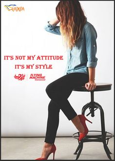 Be a girl with MIND, a woman with ATTITUDE, and a lady with CLASS. Flying Machine Garuda Mall