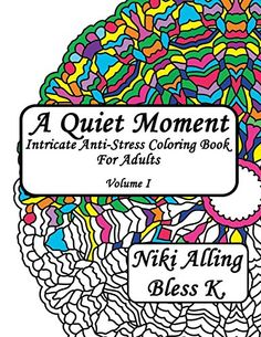 A Quiet Moment: Intricate Anti-Stress Coloring Book For Adults (Volume 1) by Niki Alling http://www.amazon.com/dp/1515197824/ref=cm_sw_r_pi_dp_eCG3vb0DAP90G