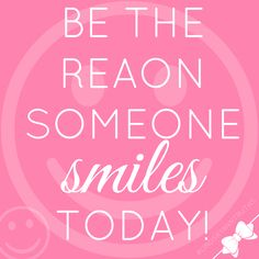 Be the reason someone smiles. #LindsayAnnTruths by @lindsayannbakes // Share on pinterest, instagram, facebook or twitter using the hashtag #LindsayAnnTruths and follow @lindsayannbakes for all new #quotes, #sweets, and #inspiration!