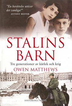 Stalins barn: Tre generationer av kärlek och krig.  Författare: Owen Matthews. Från Historiska Media.