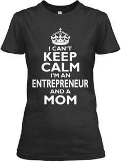 Limited Edition- I'm an Entrepreneur Mom | Teespring