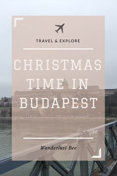 A festive break in Budapest, Christmas markets and mulled wine! The perfect way to get festive