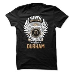 Never Underestimate The Power of a DURHAM T Shirt, Hoodie, Sweatshirt