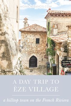 A Day Trip to Eze Village, France | A Travel Guide | What to do and see on a quick visit to the medieval stone town perched above the French Riviera | Restaurants, Gardens, and Shops
