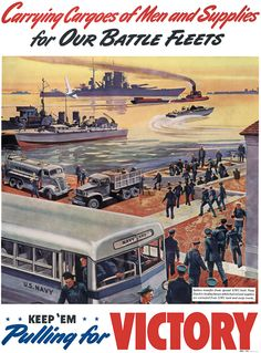 Carrying Cargoes of Men and Supplies for Our Battle Fleets. GMC production poster, c. 1943...feb16