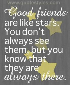 Friends are like stars- Friendship quotes