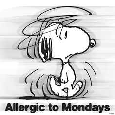 Monday's are not my day. #Snoopy #peanuts