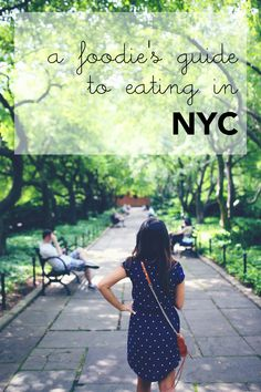 A foodie's guide to eating in NYC.