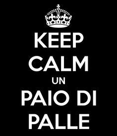 KEEP CALM UN PAIO DI PALLE