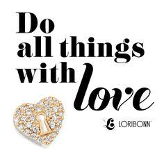 Do all things with love. - Lori Bonn Design