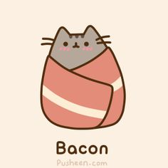 Pusheen: bacon