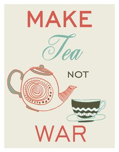 teaandcoffeelove:  Make Tea notWar Tea Quote Kitchen Art Print by Purple Cow Posters on Flickr.