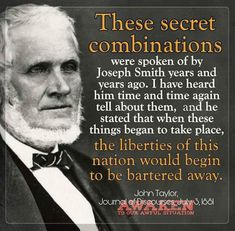 Secret combinations, John Taylor freedom will be taken United States Prophet Quotes, Gospel Quotes, Lds Quotes, Wisdom Quotes, Motivational Quotes, Uplifting Thoughts, Inspirational Thoughts, Amazing Quotes, Great Quotes
