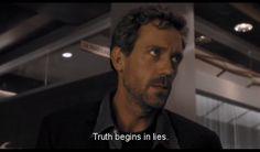Truth begins in lies.
