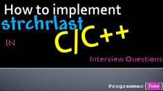 Interview Questions: How to implement strchrlast in C/C++
