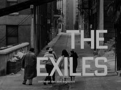 The Exiles (1961). D: Kent Mackenzie. Selected in 2009.