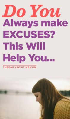 Do You Always Make Excuses? This Will Help You...