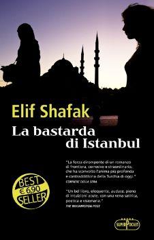 Elif Shafak,  La bastarda di Istanbul