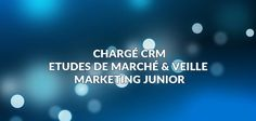 #Recrutement #Chargé_CRM / Etudes de #Marché & Veille #Marketing #Junior. Postulez par ici: http://cvlogy.com/2016/10/31/recrutement-charge-crm-etudes-de-marche-veille-marketing-junior
