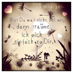 Miss U ... Bist Du mal nicht bei mir ... Dann träume ich mich einfach zu Dir.