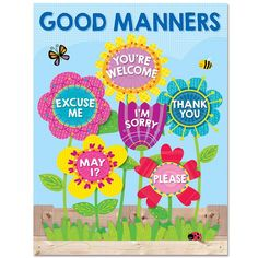 Good manners will bloom all over your classroom with the helpful reminders on this brightly colored Good Manners chart. Chart highlights six good manners for students: Excuse Me, You're Welcome, May I Classroom Rules Poster, Classroom Charts, Classroom Board, Classroom Displays, Preschool Classroom, Classroom Decor, Preschool Activities, Garden Theme Classroom, Bulletin Boards
