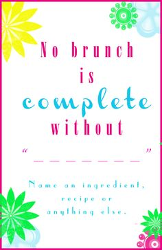 Q#6: Fill in the blank: No brunch is complete without ______. Answer the question in the comment section of this pin on the #BrunchWeek 2013 Pinterest Board for you chance to win. 1 answer per person please. http://pinterest.com/lovenconfection/brunchweek-2013/