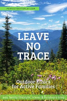 Leave No Trace Principles & Outdoor Ethics: Actionable Guide to zero-impact adventures in the Great Outdoors. Enjoy Our World. Leave No Trace. Family Adventure, Adventure Travel, Adventure Books, Get Outdoors, The Great Outdoors, Waste Removal, Hiking With Kids, Adventure Activities, Family Travel