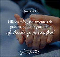 1 Juan 3:18 #Ama a Dios Grandemente #ADG