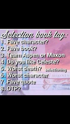 "1. America 2. The One 3. Team Maxon till death 4. Yes 5. Queen Amberly 6. Elise 7. It's not a quote but: ""I wanted to cry. For maybe the first time in all of the Selection I'd done something right"" 8. Maxon and America"