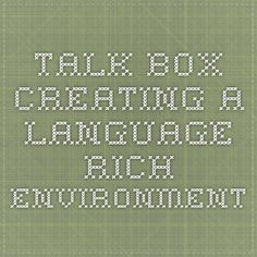 Talk Box - Creating a Language Rich Environment