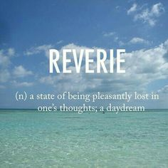 Reverie ˈrevərē early century French origin The post Reverie ˈrevərē early century French ori… appeared first on Woman Casual - Life Quotes The Words, Fancy Words, Weird Words, Words To Use, Pretty Words, Cool Words, Strange Words, English Vocabulary Words, Learn English Words