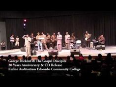 Part 2: George Dickens & the Gospel Disciples: 20 Year Anniversary & New CD Release - YouTube