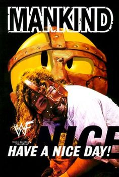 Have a Nice Day - Mick Foley - Interesting view inside the world of professional wrestling.