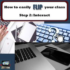 Make flipping your class easier with these simple steps.  Part 2: how will students interact with the format