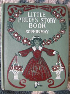 Little Prudy's Storybook Antique Children's HC Book VG 1900's Sophie May