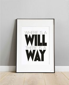 Where is a will, there is a way - modern typography quote print, inspiring life statement for framing, scandi style home wall decor, size Office Wall Decor, Home Wall Decor, Home Wall Art, Modern Typography, Typography Quotes, Big Wall Art, Ikea Frames, Black And White Posters, Home Quotes And Sayings