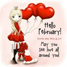 More LoVE💕Happy February! May you see love all around you! ~ Princess Sassy Pants & Co Hello February Quotes, Happy February, December, Hello January, Sassy Quotes, Cute Quotes, Girl Quotes, Quirky Quotes, Friend Quotes