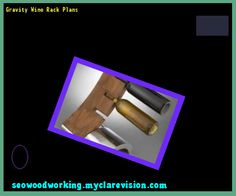 Gravity Wine Rack Plans 154713 - Woodworking Plans and Projects!