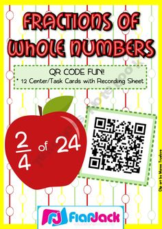 Fractions of a Whole Number QR Code Math Fun -  CCSS.Math.Content.3.NF.A.1 Understand a fraction 1/b as the quantity formed by 1 part when a whole is partitioned into b equal parts; understand a fraction a/b as the quantity formed by a parts of size 1/b.