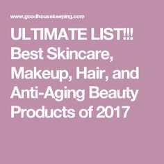 ULTIMATE LIST!!! Best Skincare, Makeup, Hair, and Anti-Aging Beauty Products of 2017