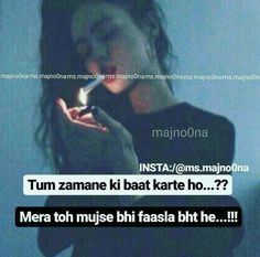 Mera to mujh se bhi fasla bhot hai. Bad Words Quotes, Maya Quotes, My Diary Quotes, Love Song Quotes, Attitude Quotes For Girls, Crazy Girl Quotes, Girly Quotes, Life Quotes, Random Sayings