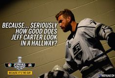 How good does Jeff Carter look in a hallway!!! I'm dying of laughter, this is so great