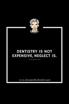 Dentistry is not expensive, neglect is. Dentistry, Dental, Dentist Clinic, Dental Health