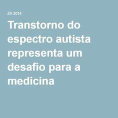 Transtorno do espectro autista representa um desafio para a medicina