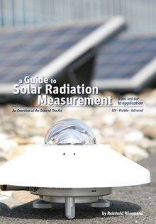 A guide to solar radiation measurement : from sensor to application : an overview of the state of the art : UV, visible, infrared / by Reinhold Rösemann (2011)