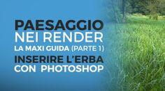 Erba con Photoshop e paesaggio nei render: la maxi-guida (parte I)