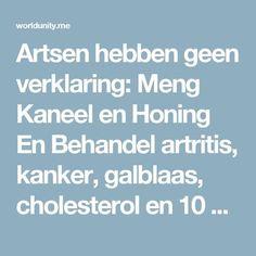 Artsen hebben geen verklaring: Meng Kaneel en Honing En Behandel artritis, kanker, galblaas, cholesterol en 10 andere ziektes   World Unity