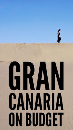 How to visit Gran Canaria on Budget? Cheap Gran Canaria